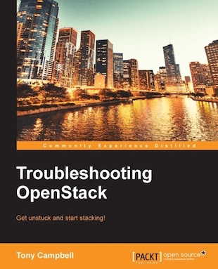 "Troubleshooting OpenStack ""Tony Campbell"